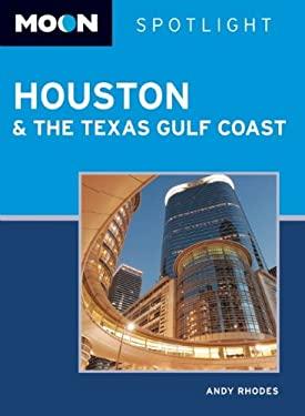Moon Spotlight Houston & the Texas Gulf Coast 9781598809671