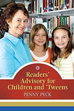 Readers' Advisory for Children and 'Tweens 9781598843873