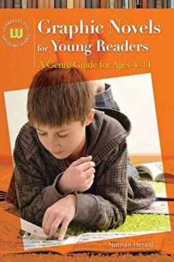 Graphic Novels for Young Readers: A Genre Guide for Ages 4-14 9781598843958