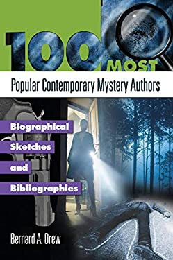100 Most Popular Contemporary Mystery Authors: Biographical Sketches and Bibliographies 9781598844450