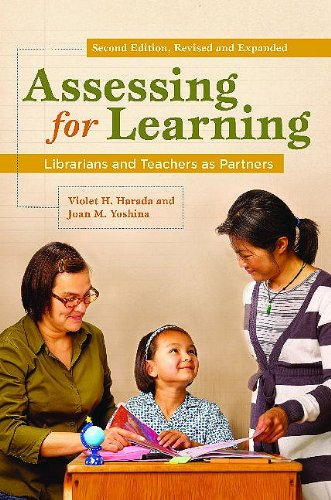 Assessing for Learning: Librarians and Teachers as Partners 9781598844702