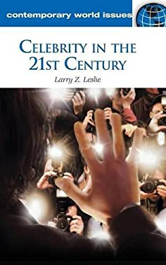 Celebrity in the 21st Century: A Reference Handbook 9781598844849