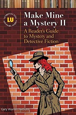 Make Mine a Mystery II: A Reader's Guide to Mystery and Detective Fiction 9781598845891