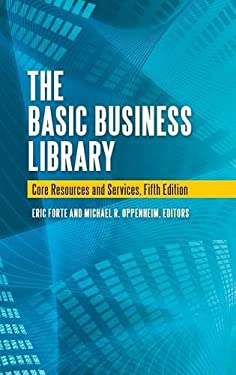 The Basic Business Library: Core Resources and Services 9781598846119