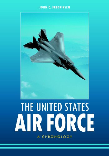 The United States Air Force: A Chronology 9781598846829