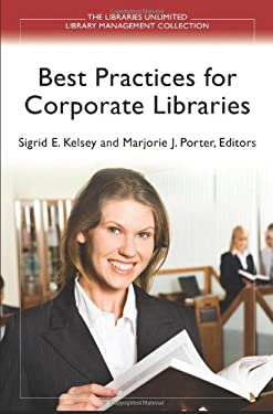 Best Practices for Corporate Libraries 9781598847376