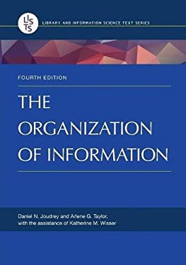 The Organization of Information, 4th Edition (Library and Information Science) - 4th Edition