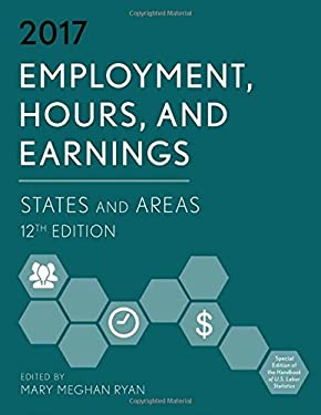 Employment, Hours, and Earnings 2017: States and Areas (Employment, Hours and Earnings: States and Areas)