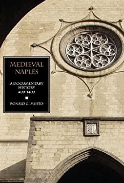 Medieval Naples: A Documentary History, 400-1400
