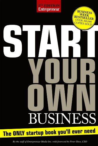 Start Your Own Business: The Only Startup Book You'll Ever Need 9781599183879