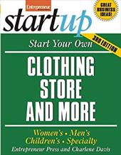 Start Your Own Clothing Store and More: Children's, Bridal, Vintage, Consignment 11470525