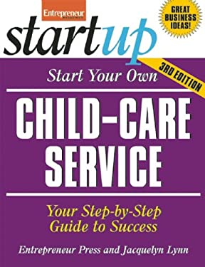 Start Your Own Child-Care Service 9781599184036