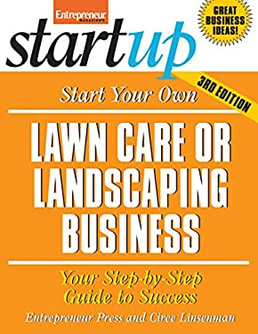 Start Your Own Lawn Care or Landscaping Business 9781599184081