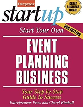 Start Your Own Event Planning Business 3/E: Your Step-By-Step Guide to Success 9781599184159