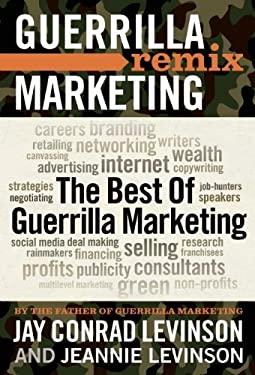 Guerrilla Marketing Remix: The Best of Guerrilla Marketing 9781599184227