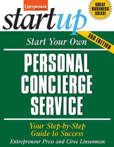 Start Your Own Personal Concierge Service: Your Step-By-Step Guide to Success 9781599184258