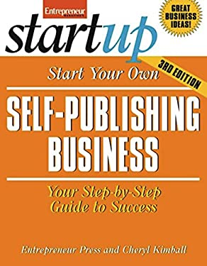 Start Your Own Self-Publishing Business 3/E 9781599184371