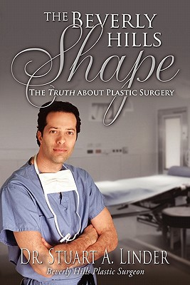 The Beverly Hills Shape: The Truth about Plastic Surgery 9781599303161