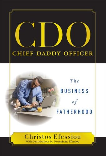 CDO Chief Daddy Officer: The Business of Fatherhood 9781599322490
