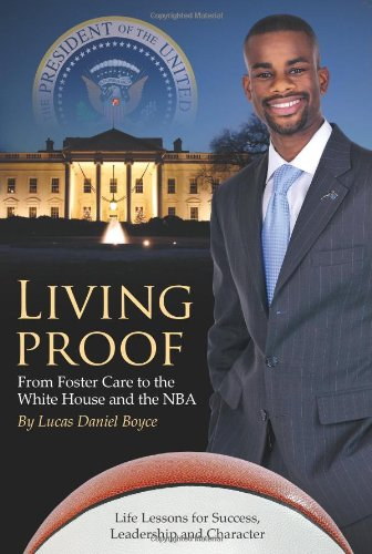 Living Proof: From Foster Care to the White House and the NBA 9781599322575