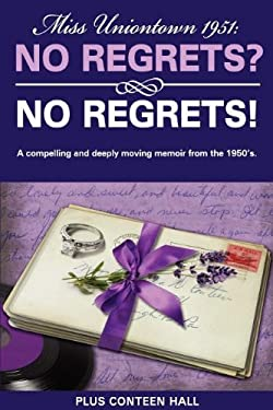 No Regrets? No Regrets!: A Compelling and Deeply Moving Memoir from the 1950's 9781599322650