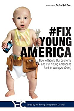 #Fix Young America: How to Rebuild Our Economy and Put Young Americans Back to Work (for Good) 9781599323251