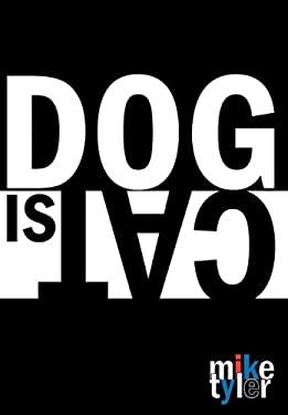 Dog Is Cat 9781599370101