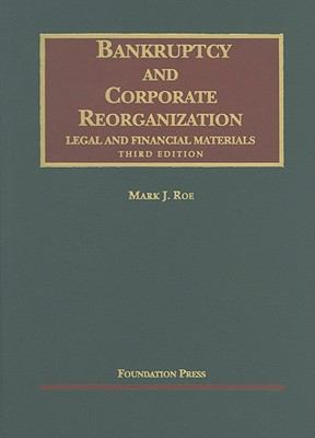 Bankruptcy and Corporate Reorganization: Legal and Financial Materials 9781599417745