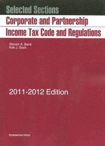 Selected Sections: Corporate and Partnership Income Tax Code and Regulations 9781599419497