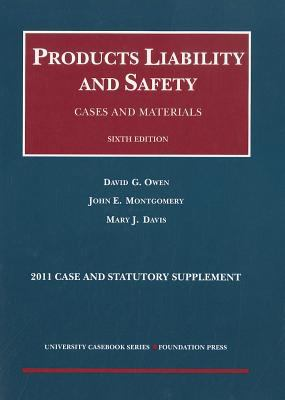 Products Liability and Safety, Cases and Materials, 6th, 2011 Case and Statutory Supplement 9781599419701