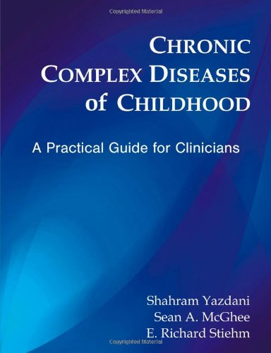 Chronic Complex Diseases of Childhood: A Practical Guide for Clinicians 9781599425351