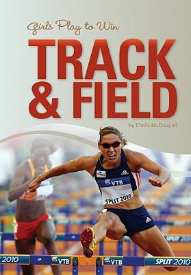 Girls Play to Win Track & Field 9781599534671