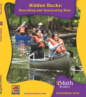 Hidden Ducks: Describing and Interpreting Data (Imath Readers, Level C) 9781599535722