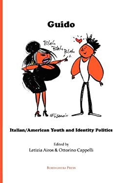 Guido: Italian/American Youth and Identity Politics 9781599540269
