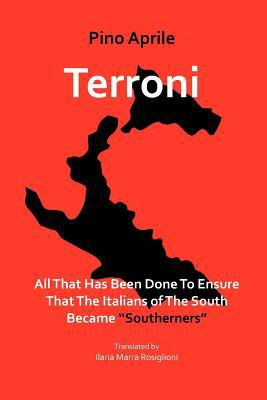 "Terroni: All That Has Been Done to Ensure That the Italians of the South Became ""Southerners"""