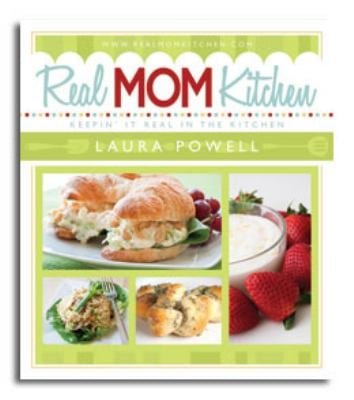 Real Mom Kitchen: Keepin' It Real in the Kitchen