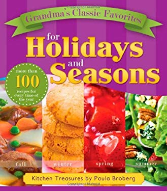 Grandma's Classic Favorites for Holidays and Seasons: Kitchen Treasures by Paula Broberg 9781599557939