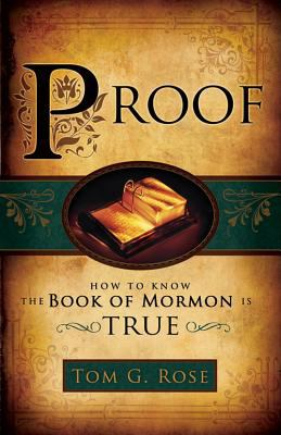 Proof: How to Know the Book of Mormon Is True 9781599558899