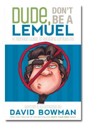 Dude, Don't Be a Lemuel: A Teenage Guide to Avoiding Lemuelitis 9781599559438