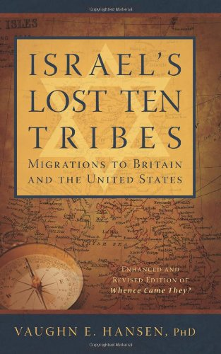 Israel's Lost Ten Tribes: Migrations to Britain and the United States 9781599559513