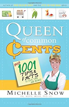 Queen of Common Cents: Over 1001 Tips and Facts to Save Time and Money 9781599559827