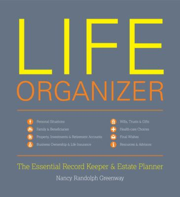 Life Organizer: The Essential Record Keeper and Estate Planner 9781599620923