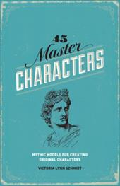 45 Master Characters: Mythic Models for Creating Original Characters 16586546