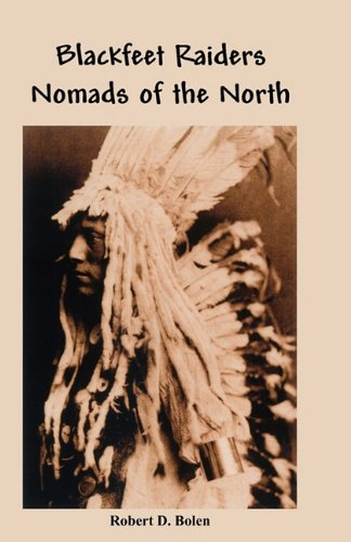 The Blackfeet Raiders Nomads of the North 9781599759999