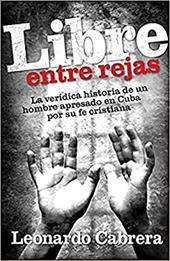 Libre Entre Rejas (Spanish Edition)