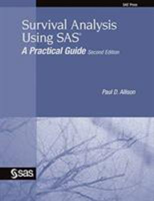 Survival Analysis Using SAS: A Practical Guide 9781599946405