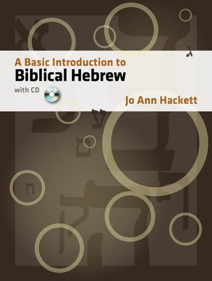A Basic Introduction to Biblical Hebrew [With CDROM] 9781598560282