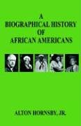 A Biographical History of African Americans 9781598240757