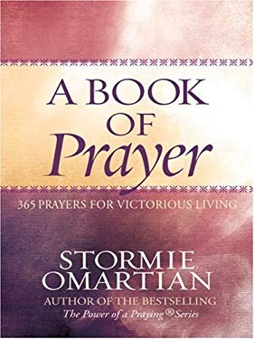 A Book of Prayer: 365 Prayers for Victorious Living 9781594151699