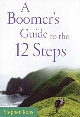 A Boomer's Guide to the 12 Steps 9781592856961